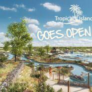 Tropical Islands wird um großen, neuen Außenbereich erweitert